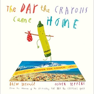 The Day The Crayons Came Home by Drew Daywalt & Oliver Jeffers $24.99 - My Messy Room