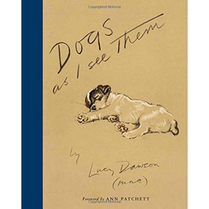 'Dogs As I See Them' by Lucy Dawson   £16.99 - UK Amazon