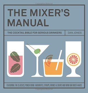 The Mixer's Manual: 'The Cocktail Bible for Serious Drinkers' by Dan Jones, £8.39, from Amazon.