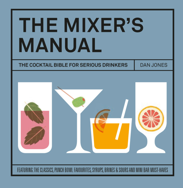 The Mixer's Manual by Dan Jones, published by Hardie Grant Books, RRP $19.95. Available online and in stores nationally.