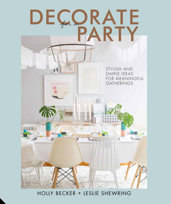 Exclusive excerpt from Decorate for a Party, Decorate for a Party by Holly Becker and Leslie Shewring, published by Jacqui Small. All images (c) Janis Nicolay. via WeeBirdy.com.