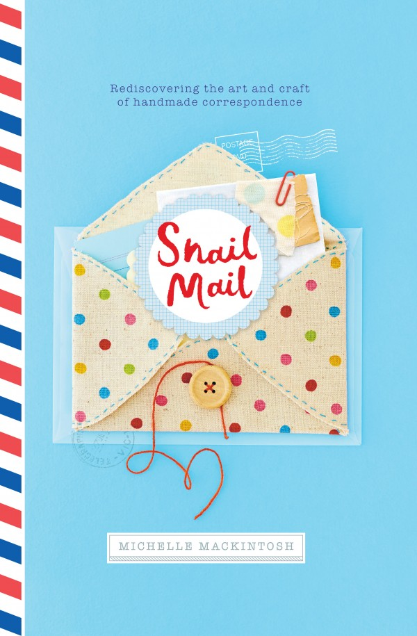 Snail Mail by Michelle MackIntosh published by Hardie Grant RRP .95 available in stores nationally. Via We-are-Scout.com.